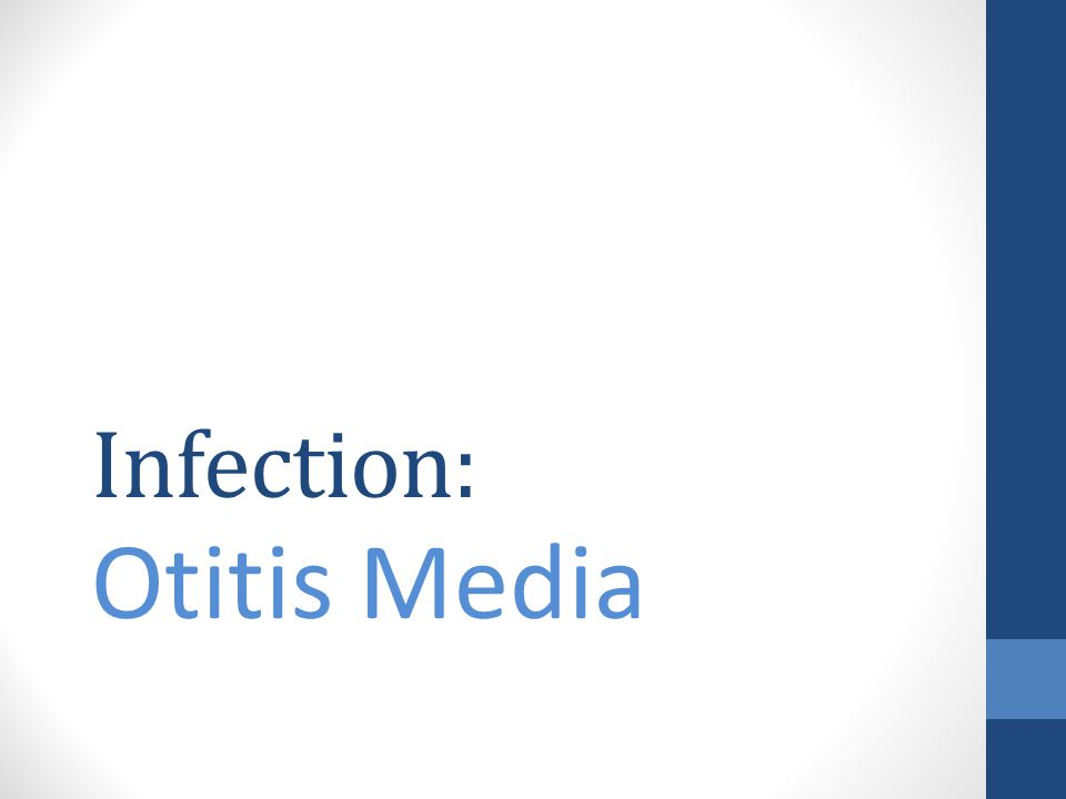 Infection: Otitis Media