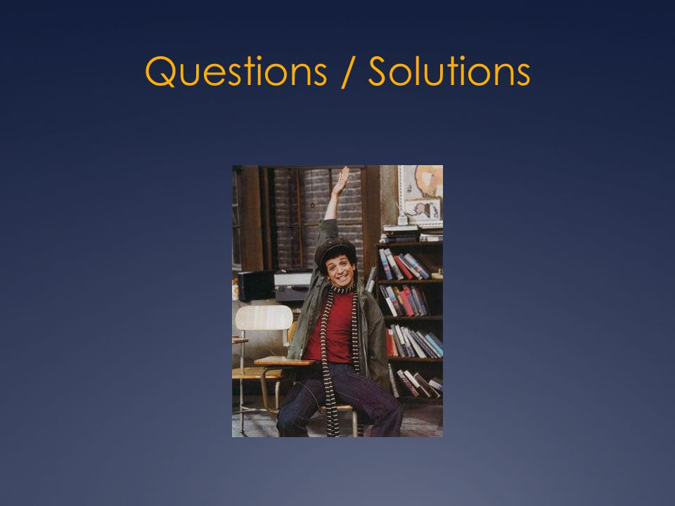 Questions / Solutions