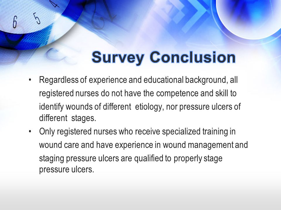 Regardless of experience and educational background, all registered nurses do not have the competence and skill to identify wounds of different etiolo