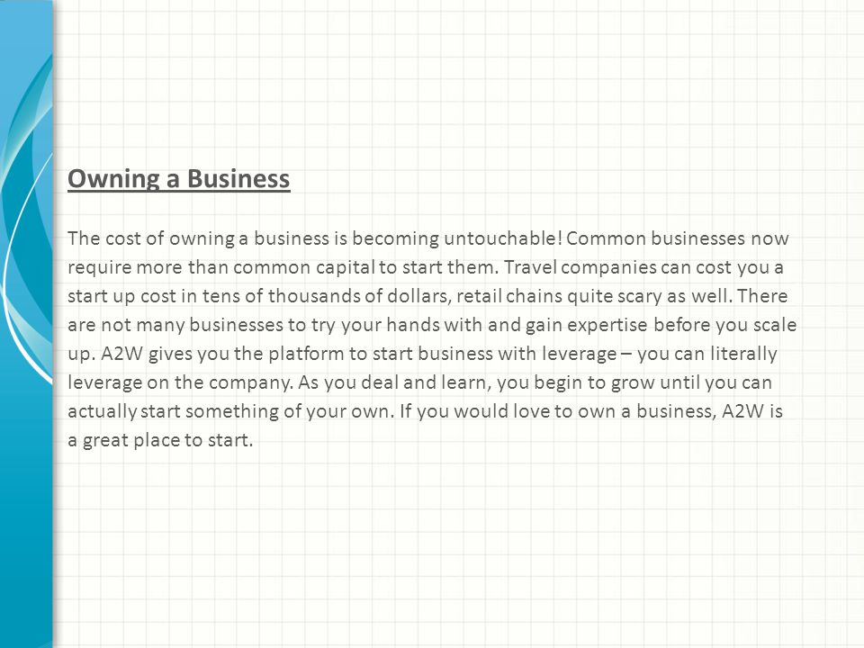 Owning a Business The cost of owning a business is becoming untouchable.