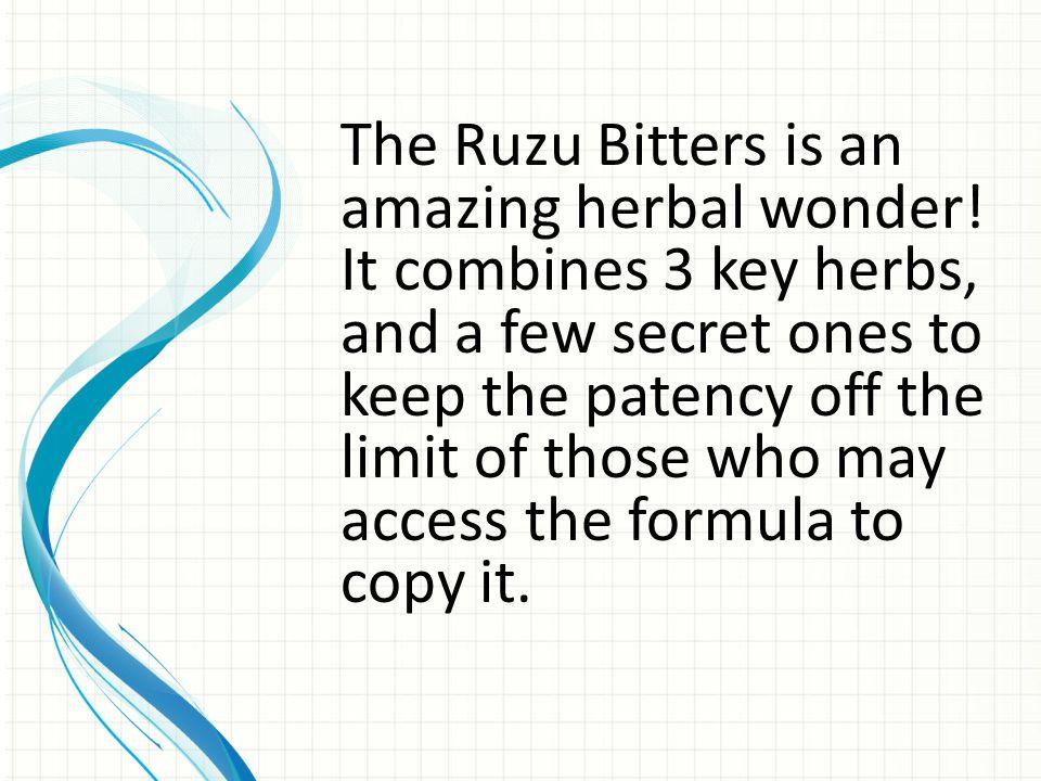 The Ruzu Bitters is an amazing herbal wonder.