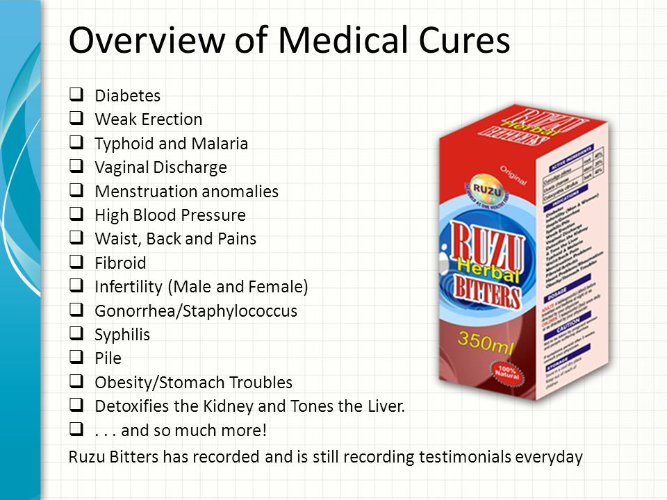 Overview of Medical Cures  Diabetes  Weak Erection  Typhoid and Malaria  Vaginal Discharge  Menstruation anomalies  High Blood Pressure  Waist, Back and Pains  Fibroid  Infertility (Male and Female)  Gonorrhea/Staphylococcus  Syphilis  Pile  Obesity/Stomach Troubles  Detoxifies the Kidney and Tones the Liver.