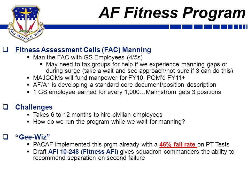 AF Fitness Program  Fitness Assessment Cells (FAC) Manning  Man the FAC with GS Employees (4/5s)  May need to tax groups for help if we experience