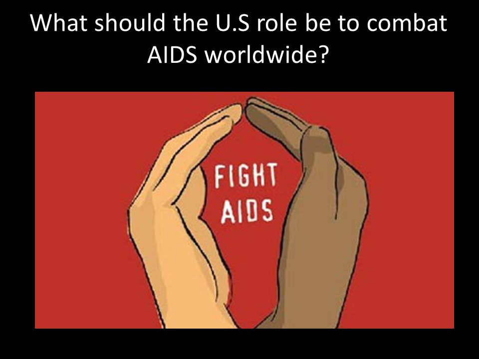 What should the U.S role be to combat AIDS worldwide