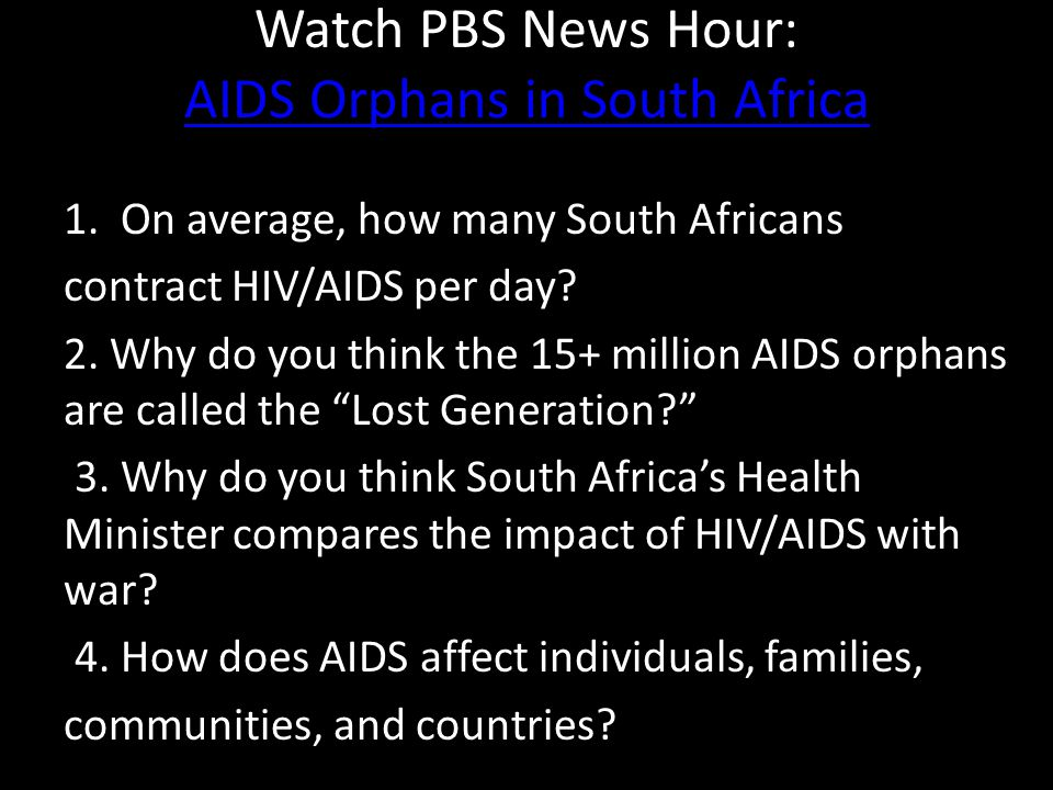 Watch PBS News Hour: AIDS Orphans in South Africa AIDS Orphans in South Africa 1.