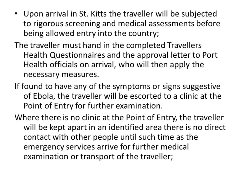 If found to have no symptoms or signs suggestive of Ebola, the traveller will be provided with health information on Ebola.