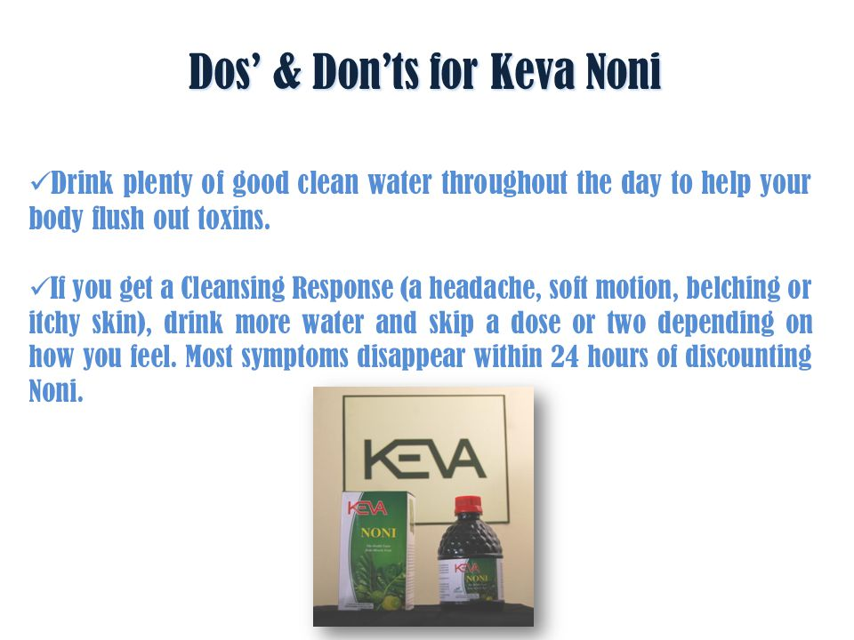 It is not recommended to give Keva Noni to pregnant and lactating women.
