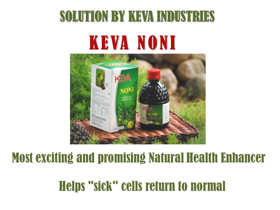 Keva Noni is a concentrated juice extracted from Noni.