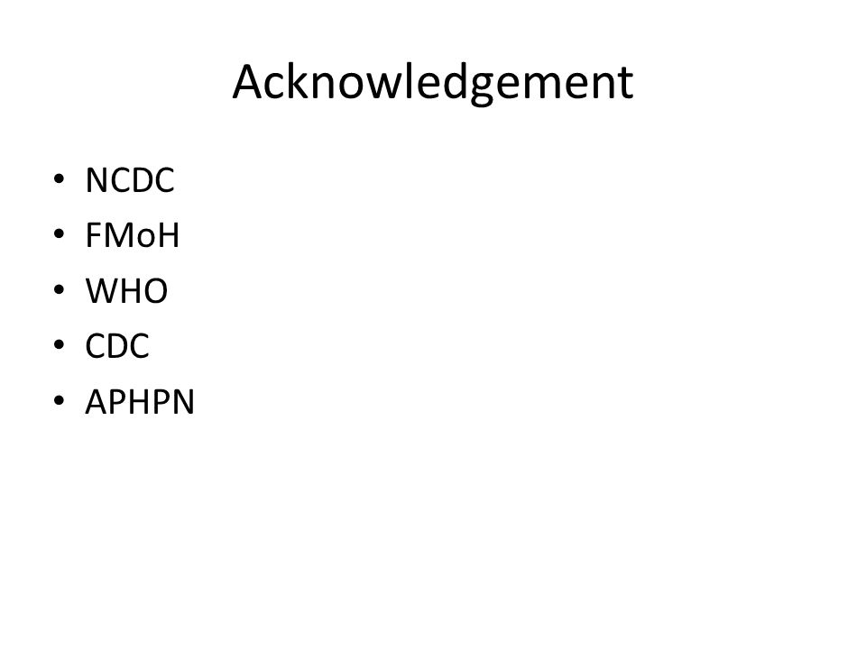 Acknowledgement NCDC FMoH WHO CDC APHPN