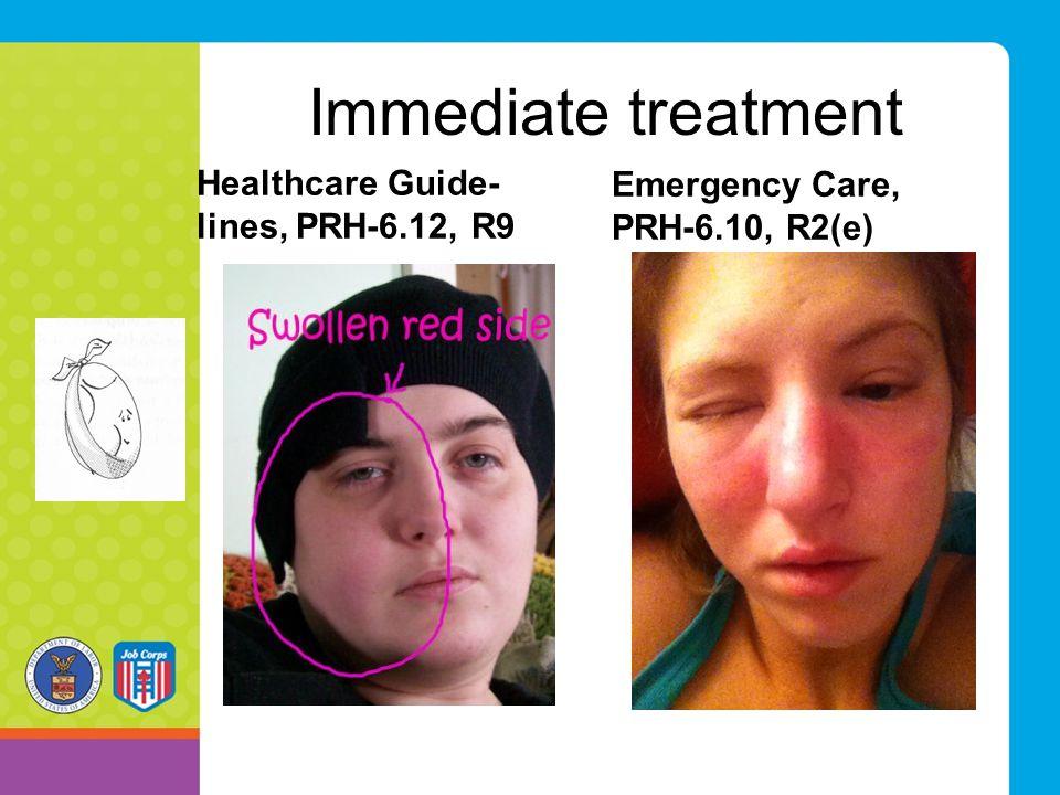 Immediate treatment Healthcare Guide- lines, PRH-6.12, R9 Emergency Care, PRH-6.10, R2(e)