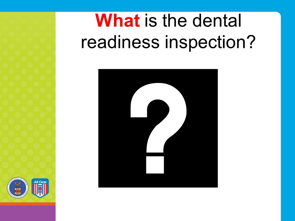 What is the dental readiness inspection