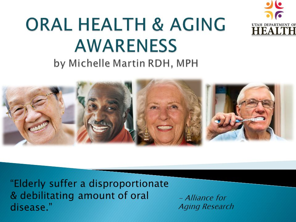  Early stages  help remind about daily brushing  Increase fluoride treatments  Use alcohol-based pen to write name on dentures