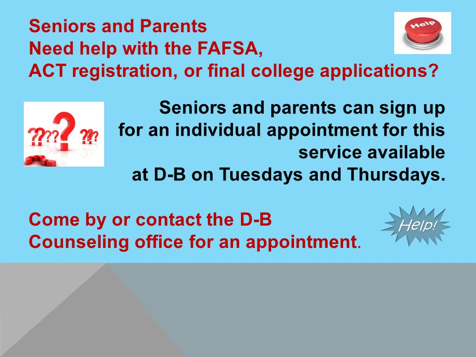 Come by or contact the D-B Counseling office for an appointment.