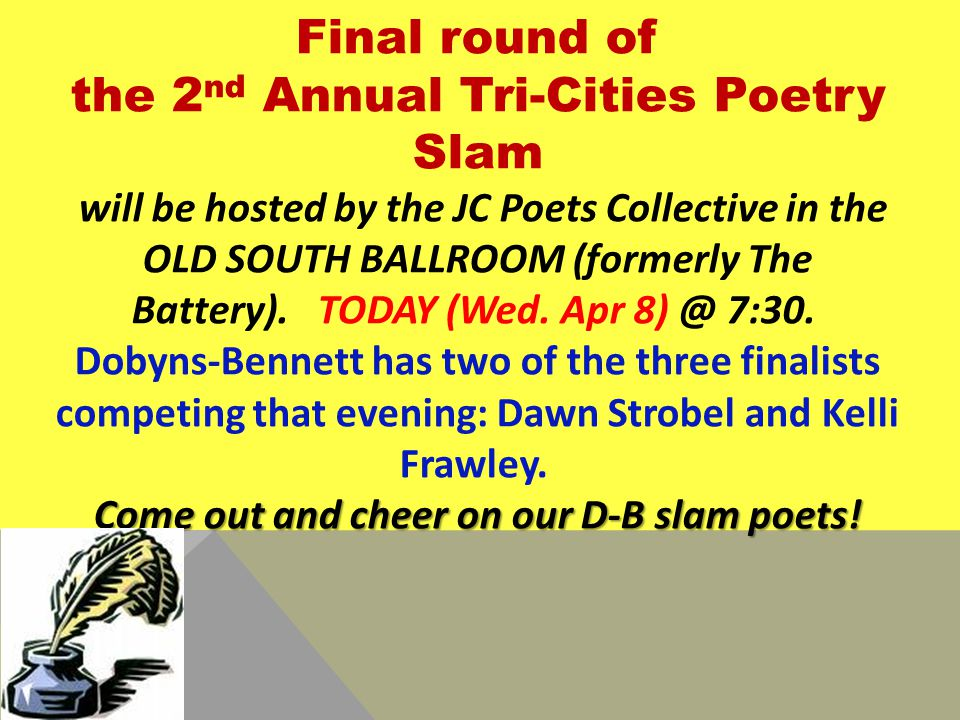 Final round of the 2 nd Annual Tri-Cities Poetry Slam will be hosted by the JC Poets Collective in the OLD SOUTH BALLROOM (formerly The Battery).