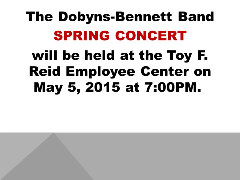 The Dobyns-Bennett Band SPRING CONCERT will be held at the Toy F.