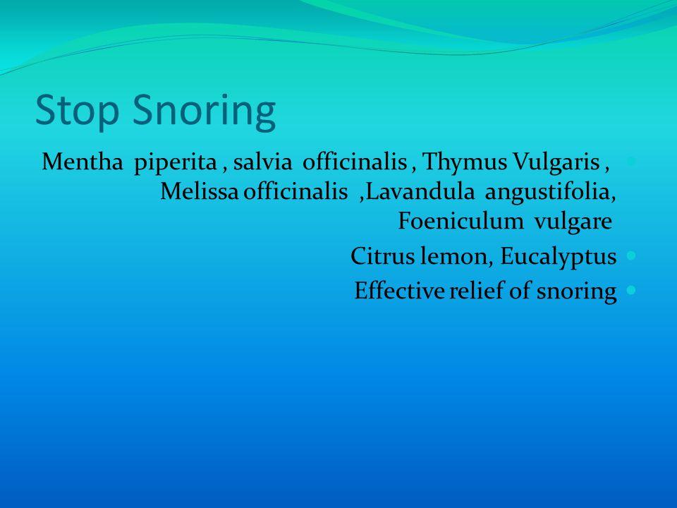 Stop Snoring Mentha piperita, salvia officinalis, Thymus Vulgaris, Melissa officinalis,Lavandula angustifolia, Foeniculum vulgare Citrus lemon, Eucalyptus Effective relief of snoring
