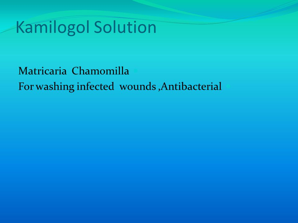 Matricaria Chamomilla For washing infected wounds,Antibacterial Kamilogol Solution