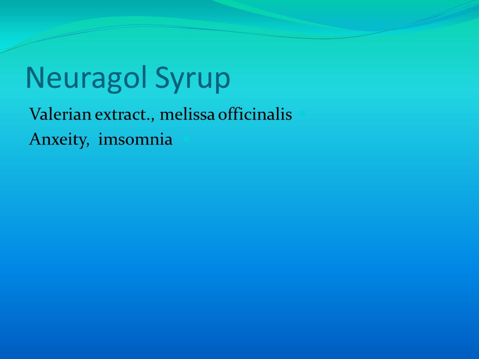 Neuragol Syrup Valerian extract., melissa officinalis Anxeity, imsomnia