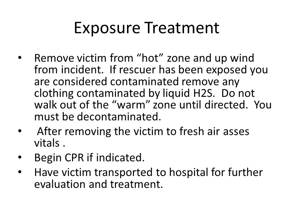 Exposure Treatment Remove victim from hot zone and up wind from incident.