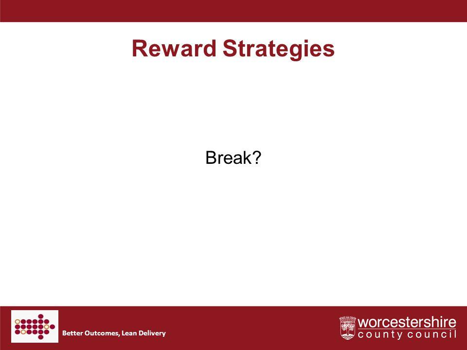 Better Outcomes, Lean Delivery Reward Strategies Break