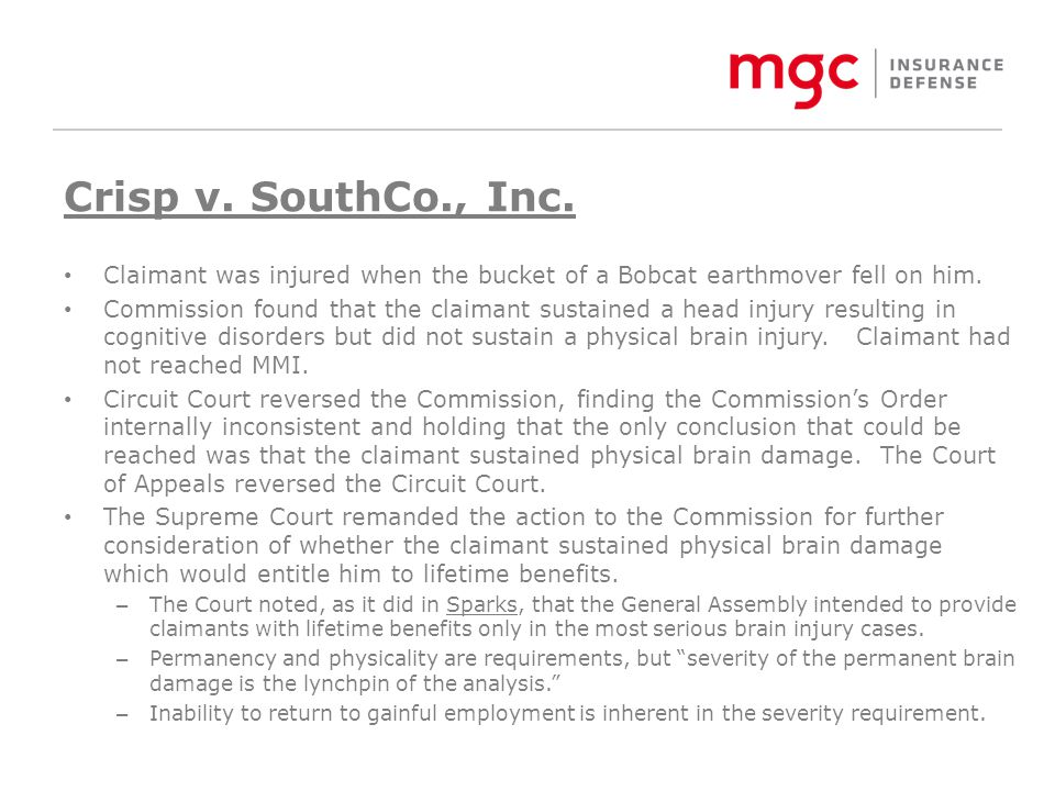 Crisp v.SouthCo., Inc. Claimant was injured when the bucket of a Bobcat earthmover fell on him.