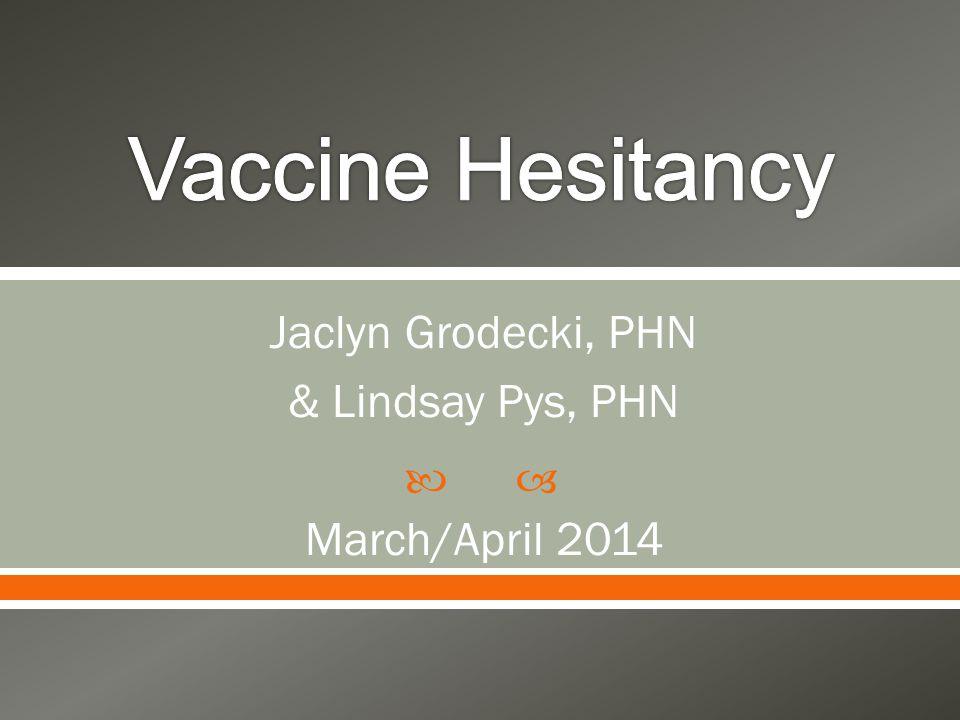  Jaclyn Grodecki, PHN & Lindsay Pys, PHN March/April 2014
