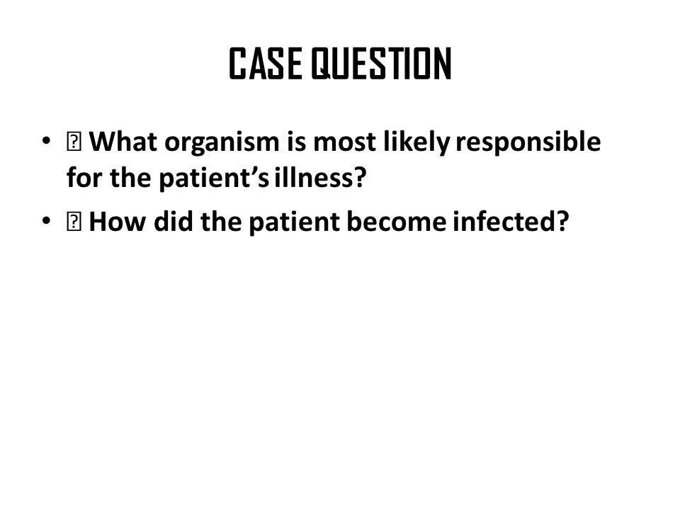 CASE 6 A 28-year-old woman presents to the office for the evaluation of a rash.