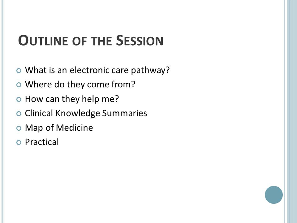 O UTLINE OF THE S ESSION What is an electronic care pathway.