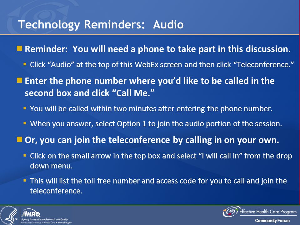 "Community Forum  Reminder: You will need a phone to take part in this discussion.  Click ""Audio"" at the top of this WebEx screen and then click ""Tel"