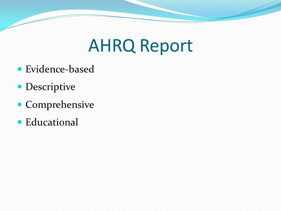 AHRQ Report Evidence-based Descriptive Comprehensive Educational