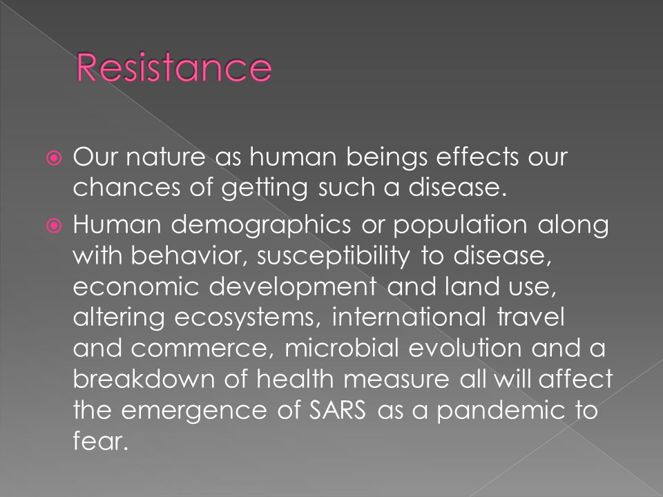  Our nature as human beings effects our chances of getting such a disease.