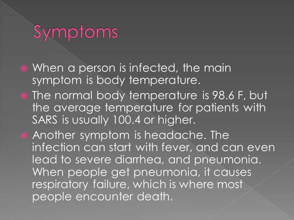  When a person is infected, the main symptom is body temperature.