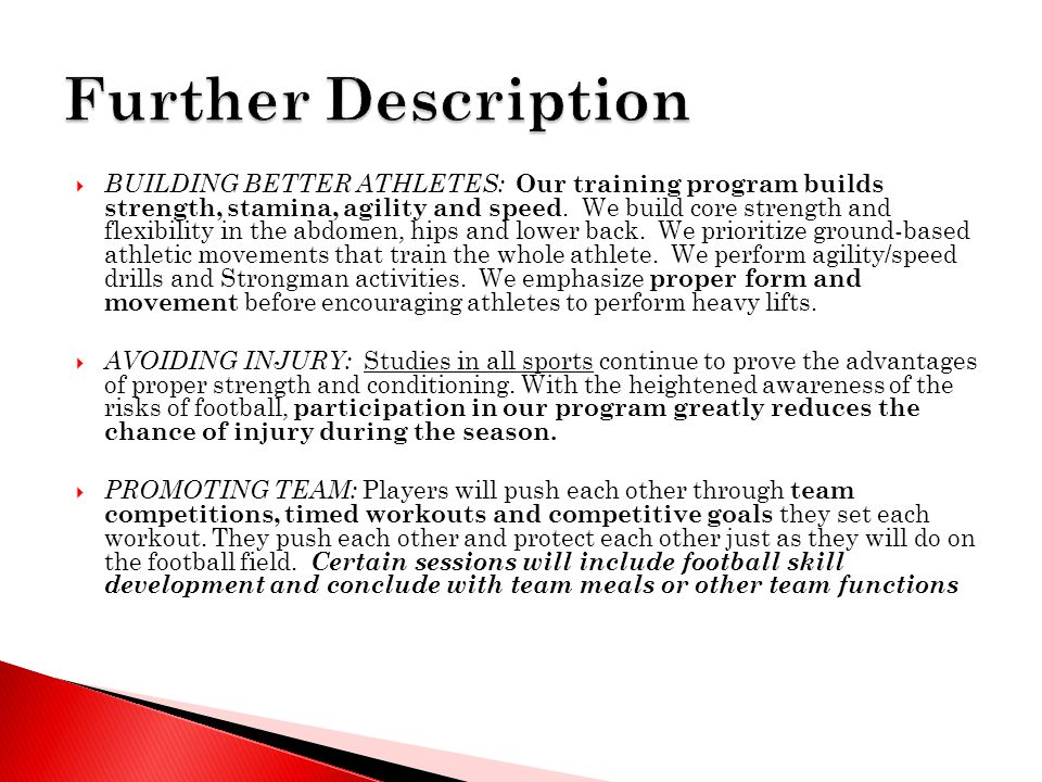  BUILDING BETTER ATHLETES: Our training program builds strength, stamina, agility and speed.