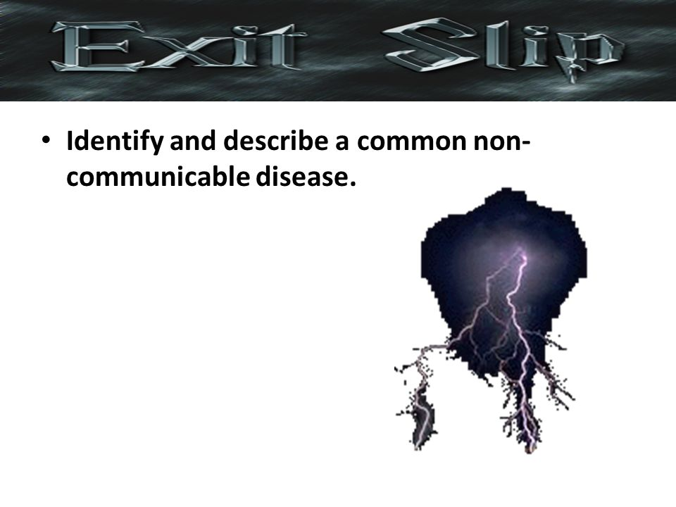 Identify and describe a common non- communicable disease.