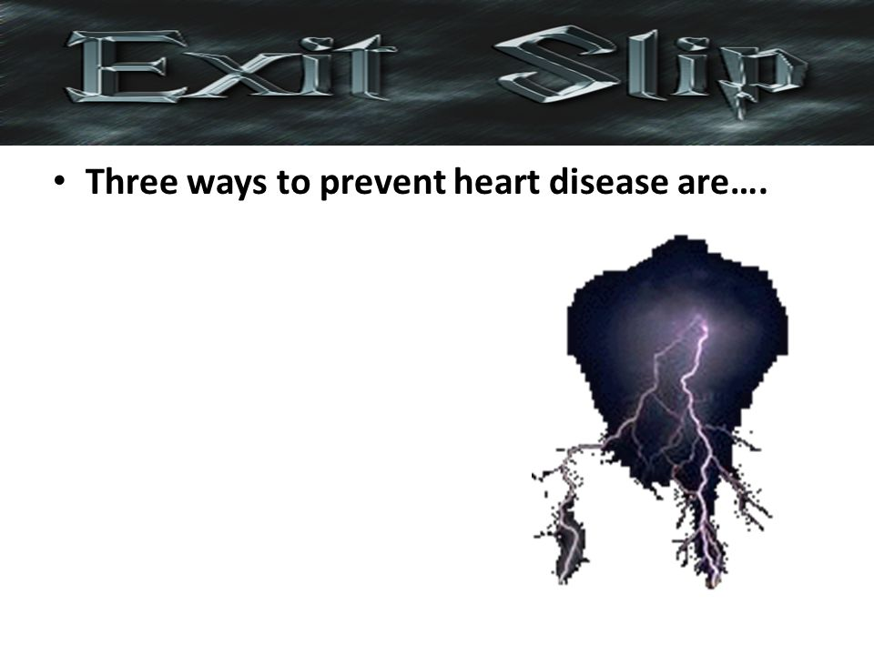 Three ways to prevent heart disease are….