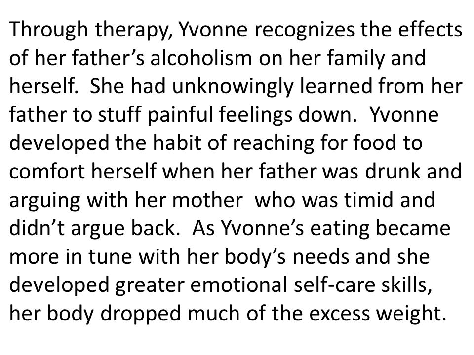 Through therapy, Yvonne recognizes the effects of her father's alcoholism on her family and herself.
