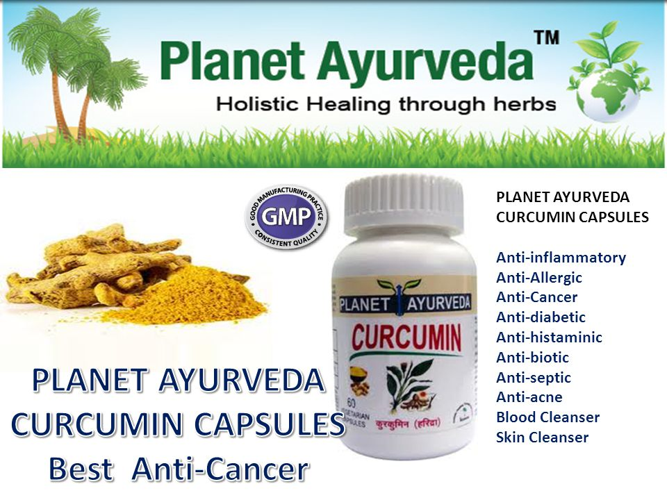 PLANET AYURVEDA CURCUMIN CAPSULES Anti-inflammatory Anti-Allergic Anti-Cancer Anti-diabetic Anti-histaminic Anti-biotic Anti-septic Anti-acne Blood Cl