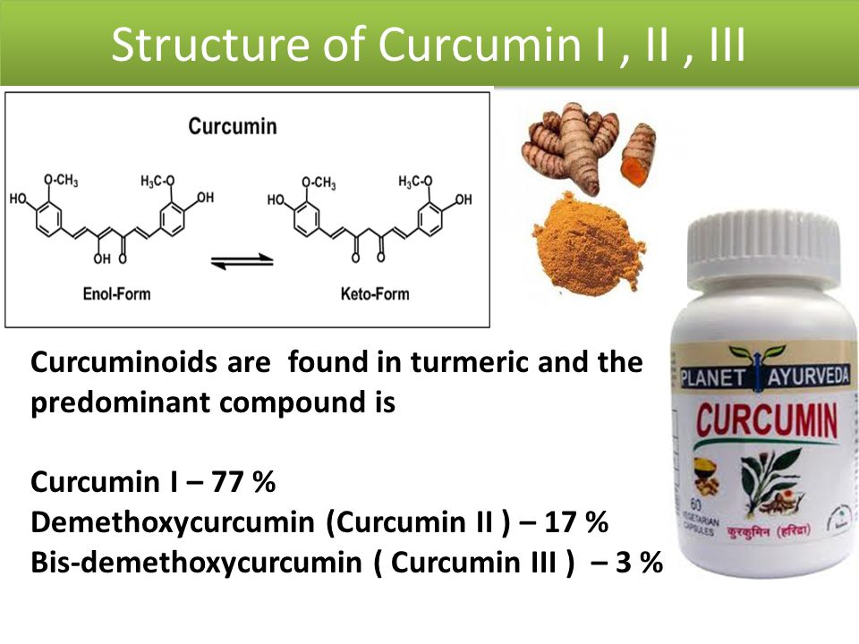 Structure of Curcumin I, II, III Curcuminoids are found in turmeric and the predominant compound is Curcumin I – 77 % Demethoxycurcumin (Curcumin II )