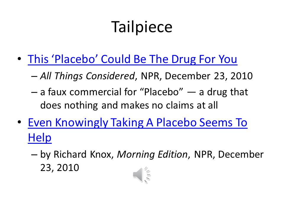 Placebos in marketing Placebos work So, can we blame marketing professionals who hype a product.