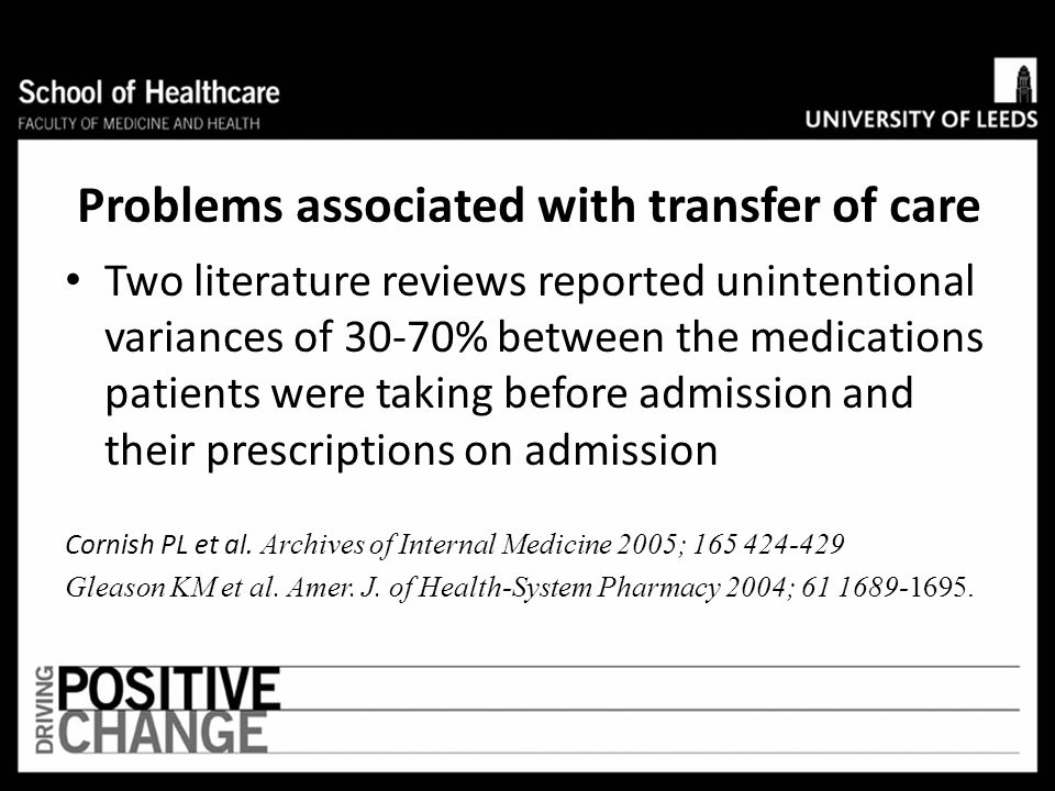 Problems associated with transfer of care The Institute for Healthcare Improvement showed that poor communication of information at transition points