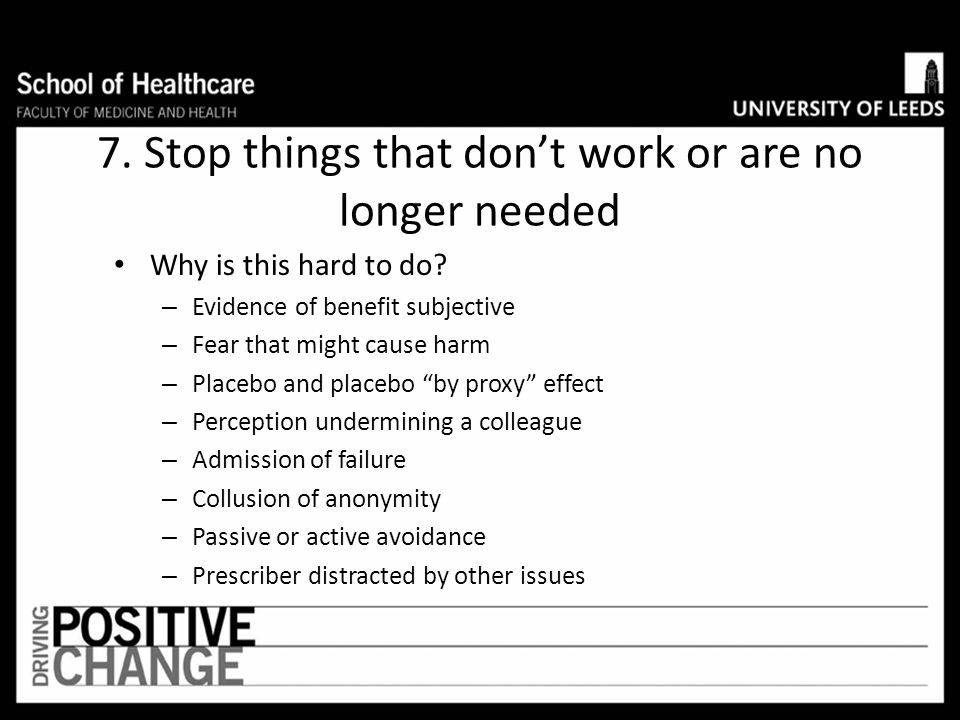 Principles of Conservative Prescribing. Arch Intern med 2011: Sep 12 Be skeptical about individualising therapy Whenever possible start treatment with