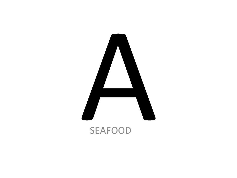 A SEAFOOD