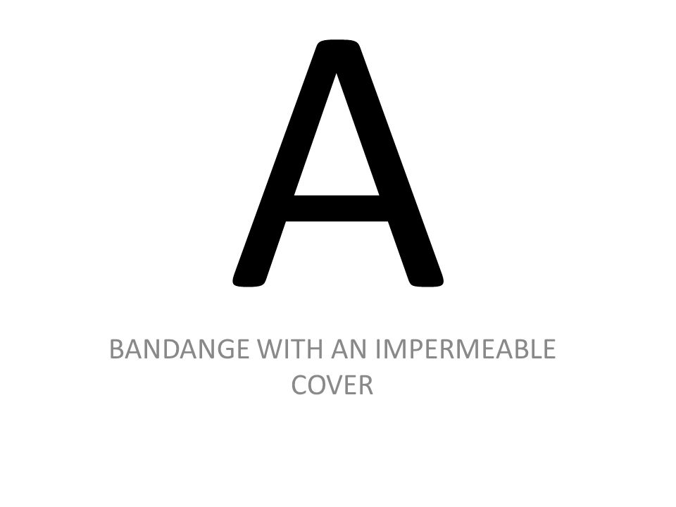A BANDANGE WITH AN IMPERMEABLE COVER