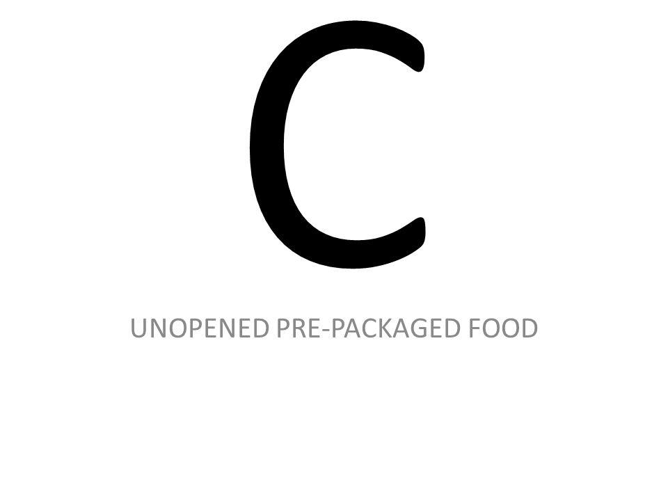 C UNOPENED PRE-PACKAGED FOOD