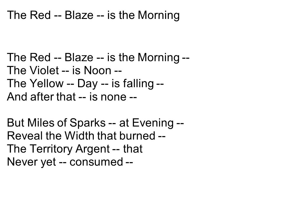 Emily Dickinson The Red -- Blaze -- is the Morning