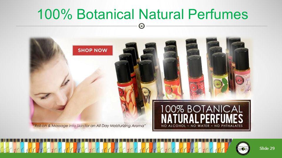 Slide 29 100% Botanical Natural Perfumes
