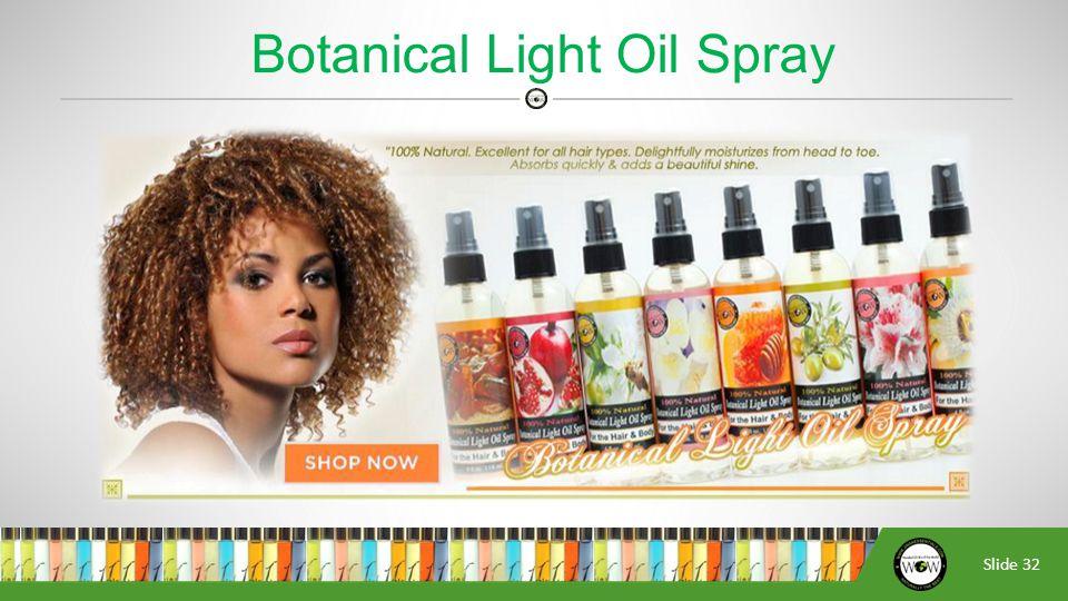 Slide 32 Botanical Light Oil Spray
