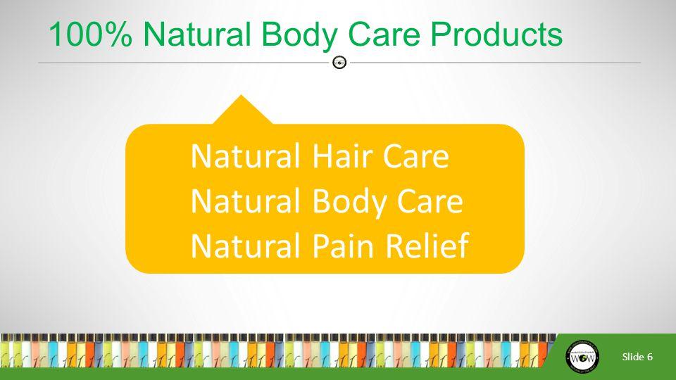 Slide 7 Ingredients 100% Natural Made with organic ingredients Edible SpaEco Friendly Halal