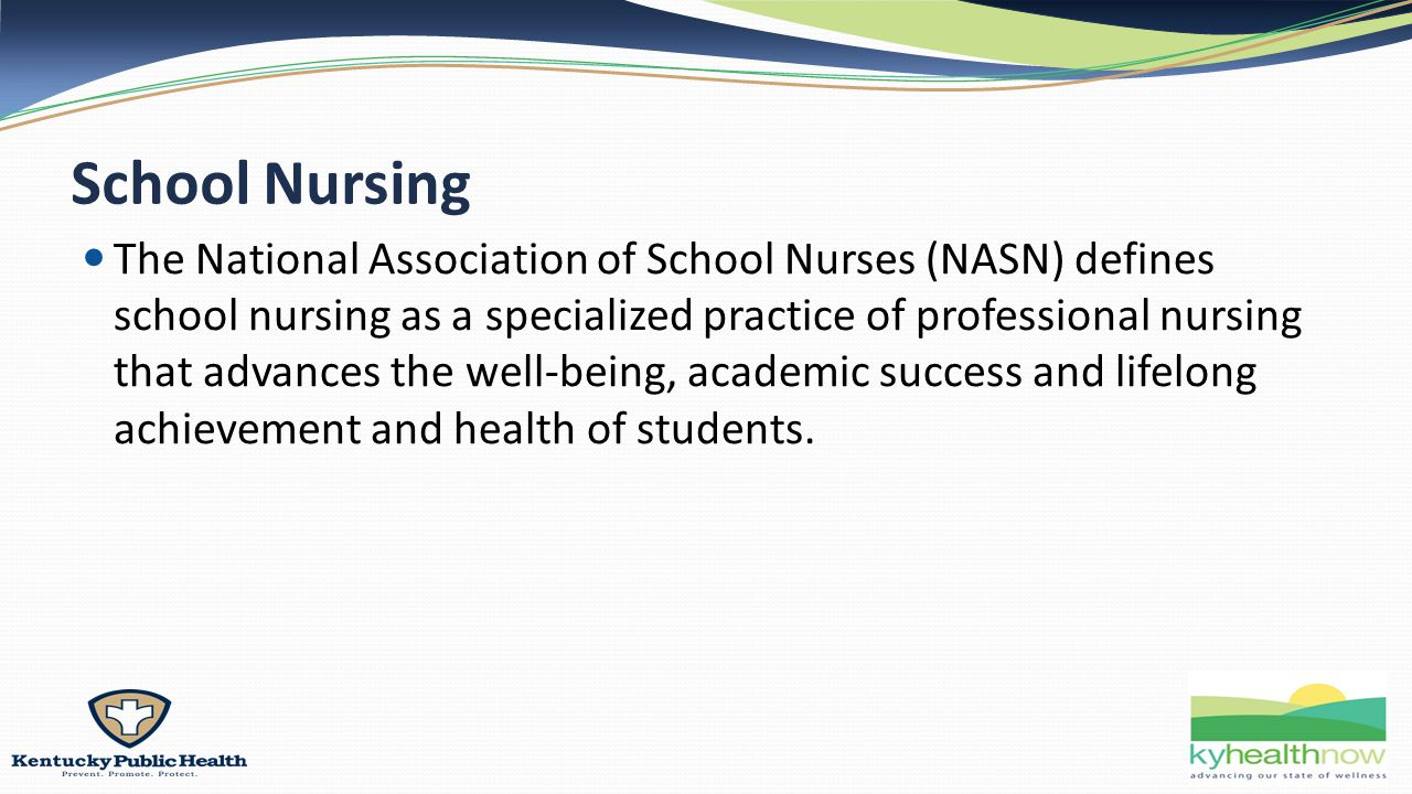 School Nursing The National Association of School Nurses (NASN) defines school nursing as a specialized practice of professional nursing that advances the well-being, academic success and lifelong achievement and health of students.