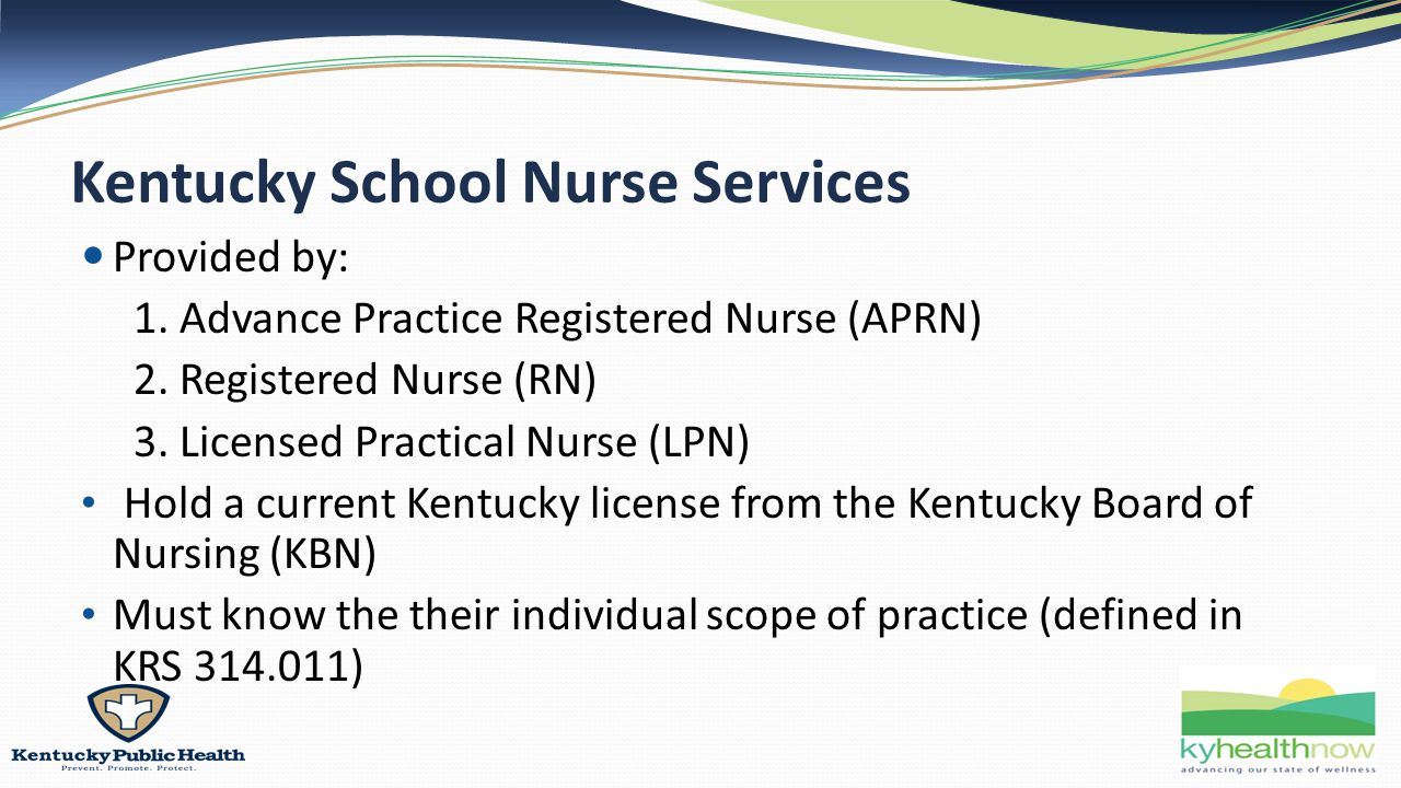 Kentucky School Nurse Services Provided by: 1. Advance Practice Registered Nurse (APRN) 2.